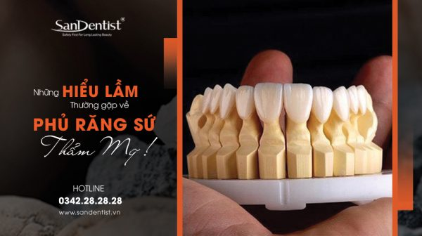 Những hiểu lầm về phủ răng sứ thẩm mỹ phổ biến nhất!